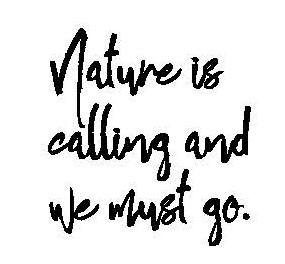 Natureiscallinguswemustgo